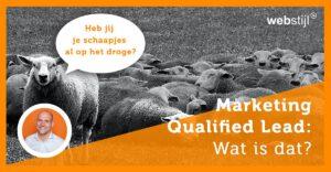 Wat is een marketing qualified lead?